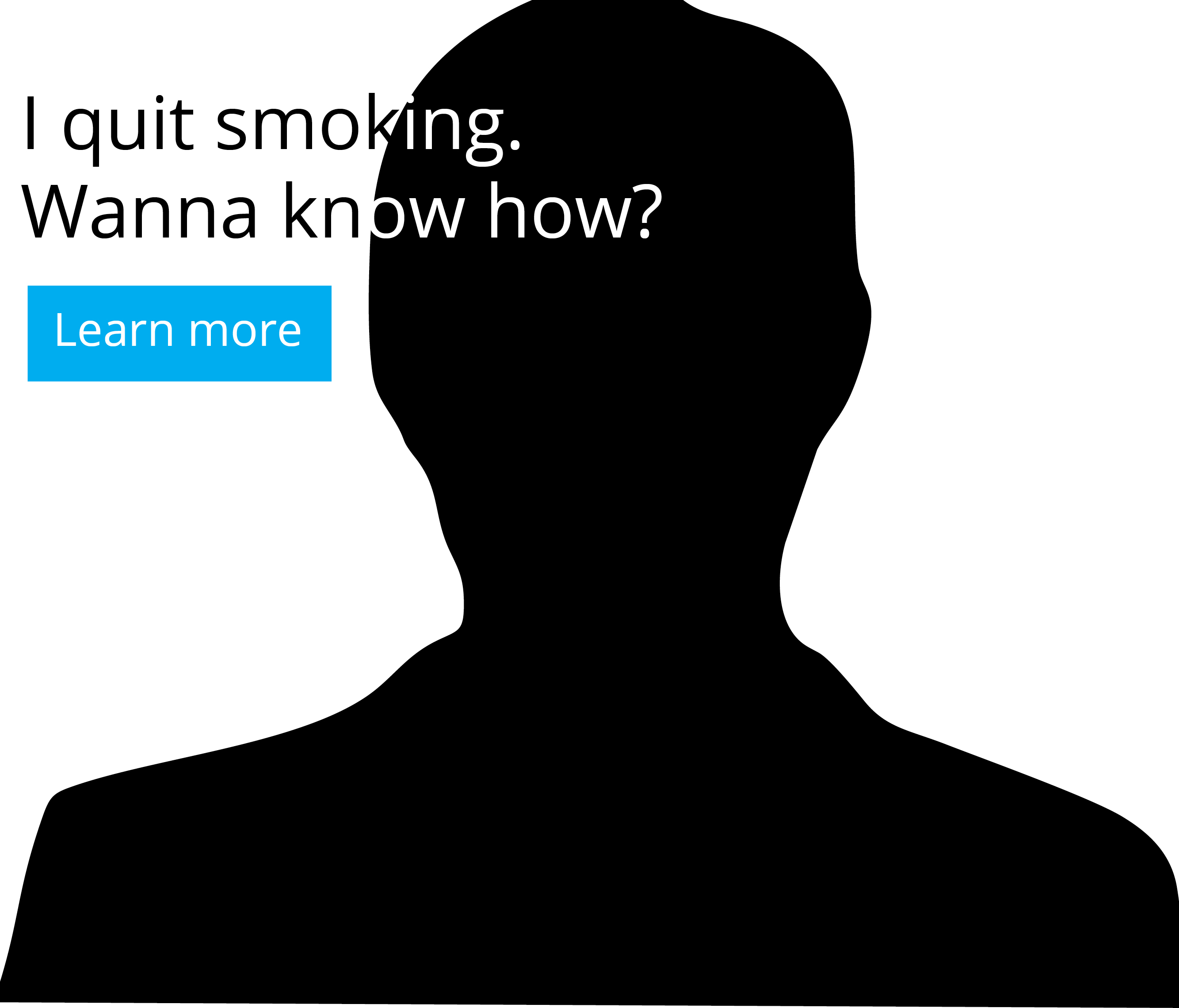 I quit smoking. Wanna know how?